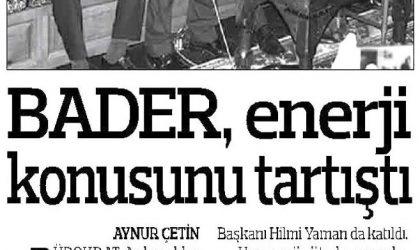 BADER Enerji Konusunu Tartıştı – Anadolu Gazetesi – 19 Ekim 2017