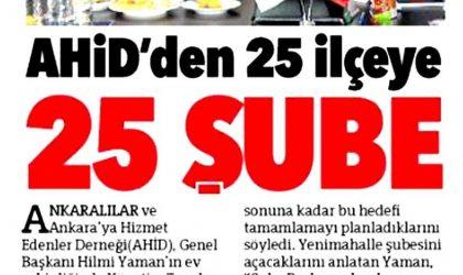 AHİD'den 25 İlçeye 25 Şube – Hürriyet Ankara – 29 Kasım 2017